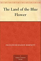 The Land of the Blue Flower Kindle Edition
