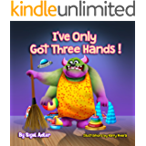 I've Only Got Three Hands:: Teach Your Children to Keep Their Room Clean (Bedtimes Story  Fiction Children's Picture Book Book 2) (English Edition)