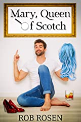 Mary, Queen of Scotch Kindle Edition