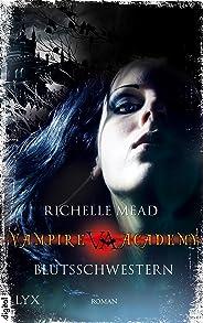 Vampire Academy - Blutsschwestern (Vampire-Academy-Reihe 1) (German Edition)