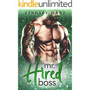 Mr. Hired Boss (Alphalicious Billionaires Boss Book 4)