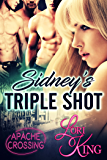 Sidney's Triple Shot (Apache Crossing Book 1)
