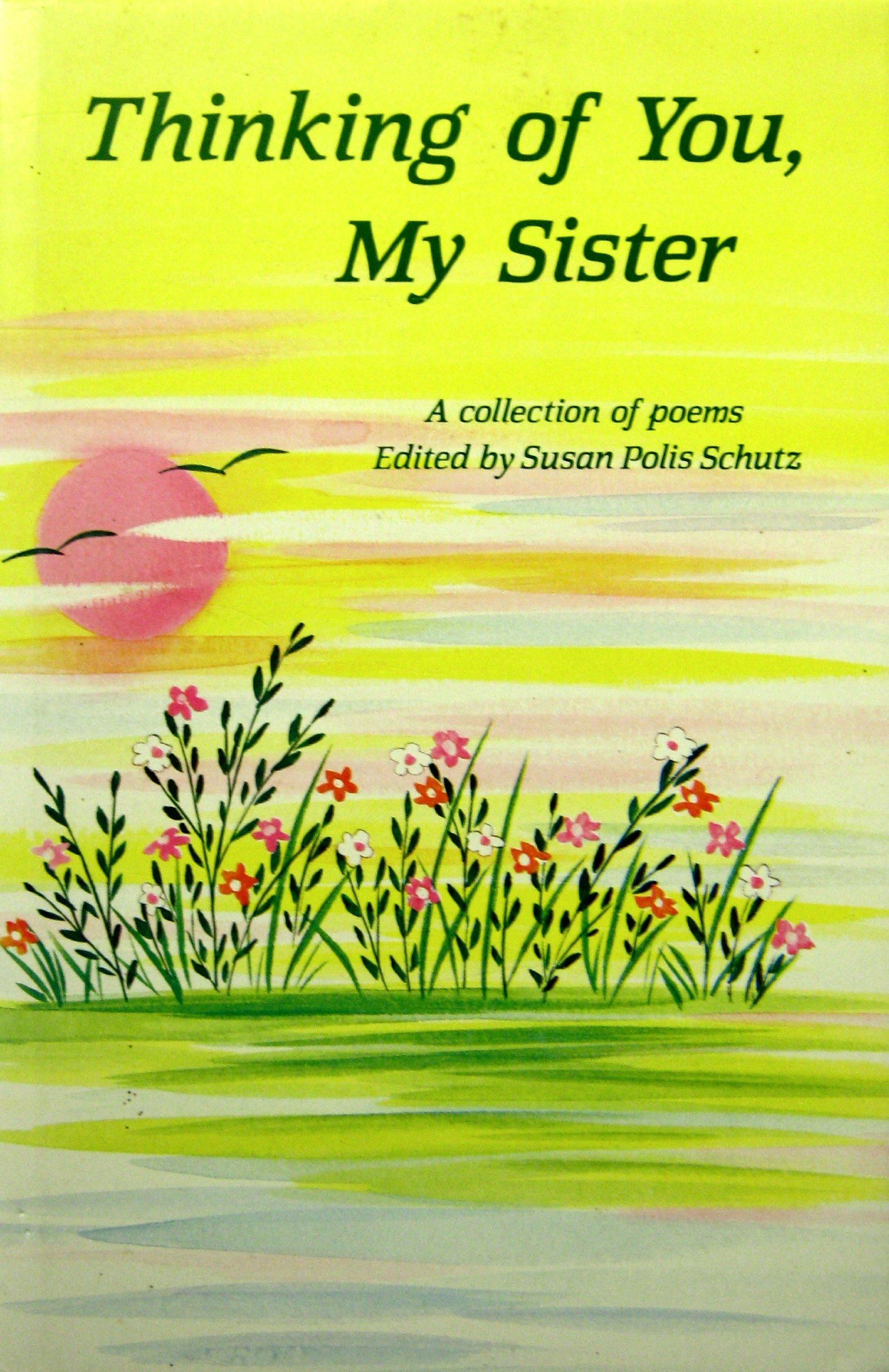 Thinking Of You My Sister A Collection Of Poems Susan Polis Schutz