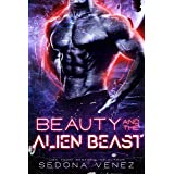 Beauty and the Alien Beast:   Sci Fi Romance Mates (Fated Mates of the Galaxy Alien Warriors)