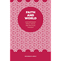 Faith and World: Contemporary Ismaili Social and Political Thought (English Edition)