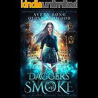 Daggers And Smoke: Year One (Willa Silvers Academy Investigator Book 1)
