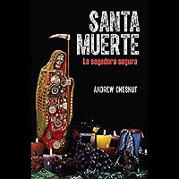 Santa Muerte: La segadora segura