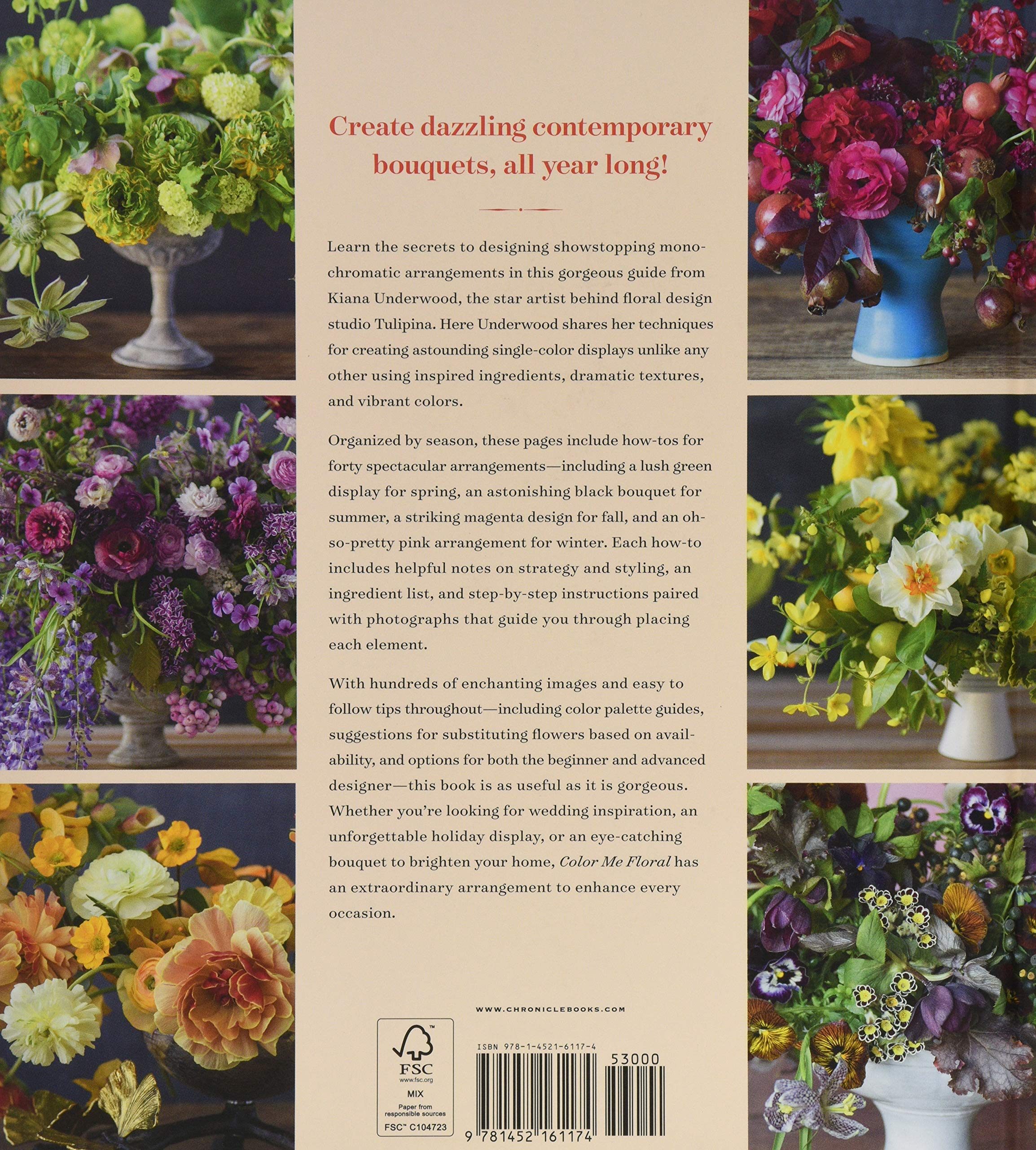 Color Me Floral Techniques For Creating Stunning Monochromatic Arrangements For Every Season Flower Arranging Books Flower Color Guide Floral Designs Books Coffee Table Books Underwood Kiana Underwood Nathan 9781452161174 Amazon Com Books