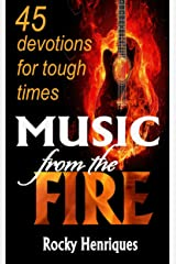 Music from the Fire: 45 devotions for tough times
