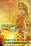Seducing the Sun Fae: A Fada Novel (The Fada Shapeshifter Series Book 1)