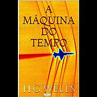 A Máquina do Tempo (Coleção  H.G. Wells)