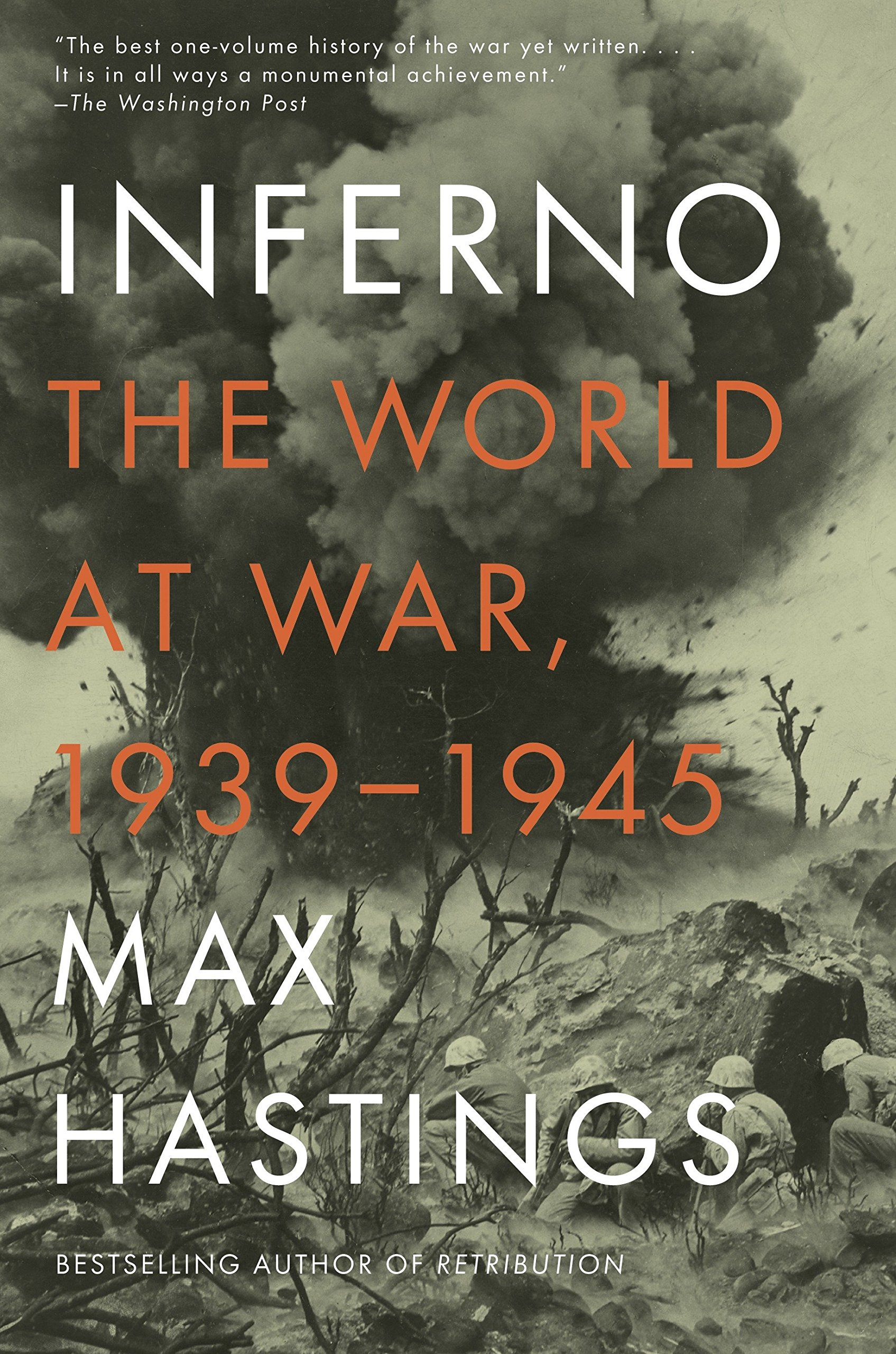 Inferno: The World at War, 1939-1945: Max Hastings