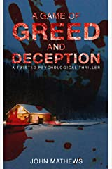 A Game of Greed and Deception: A Twisted Psychological Thriller Kindle Edition