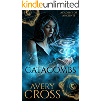Catacombs (Academy of Ancients Book 1)