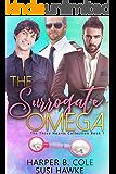 The Surrogate Omega: M/M Non-Shifter Alpha/Omega MPREG (Three Hearts Collection Book 1)