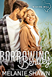 Borrowing Bentley (Wishing Well, Texas Book 9)