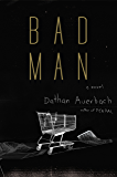 Bad Man: A Novel