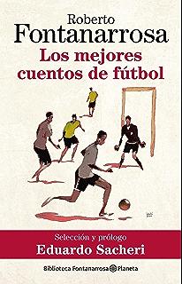 Los mejores cuentos de fútbol (Spanish Edition)