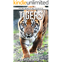 Tigers: Amazing Photos & Fun Facts Book About Tigers For Kids (Remember Me Series)