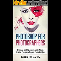 Photoshop for Photographers: Training for Photographers to Master