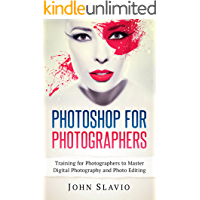 Photoshop for Photographers: Training for Photographers to Master Digital Photography and Photo Editing book cover