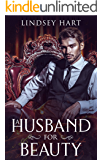 A Husband for Beauty (BEASTLY LOVE Book 3)