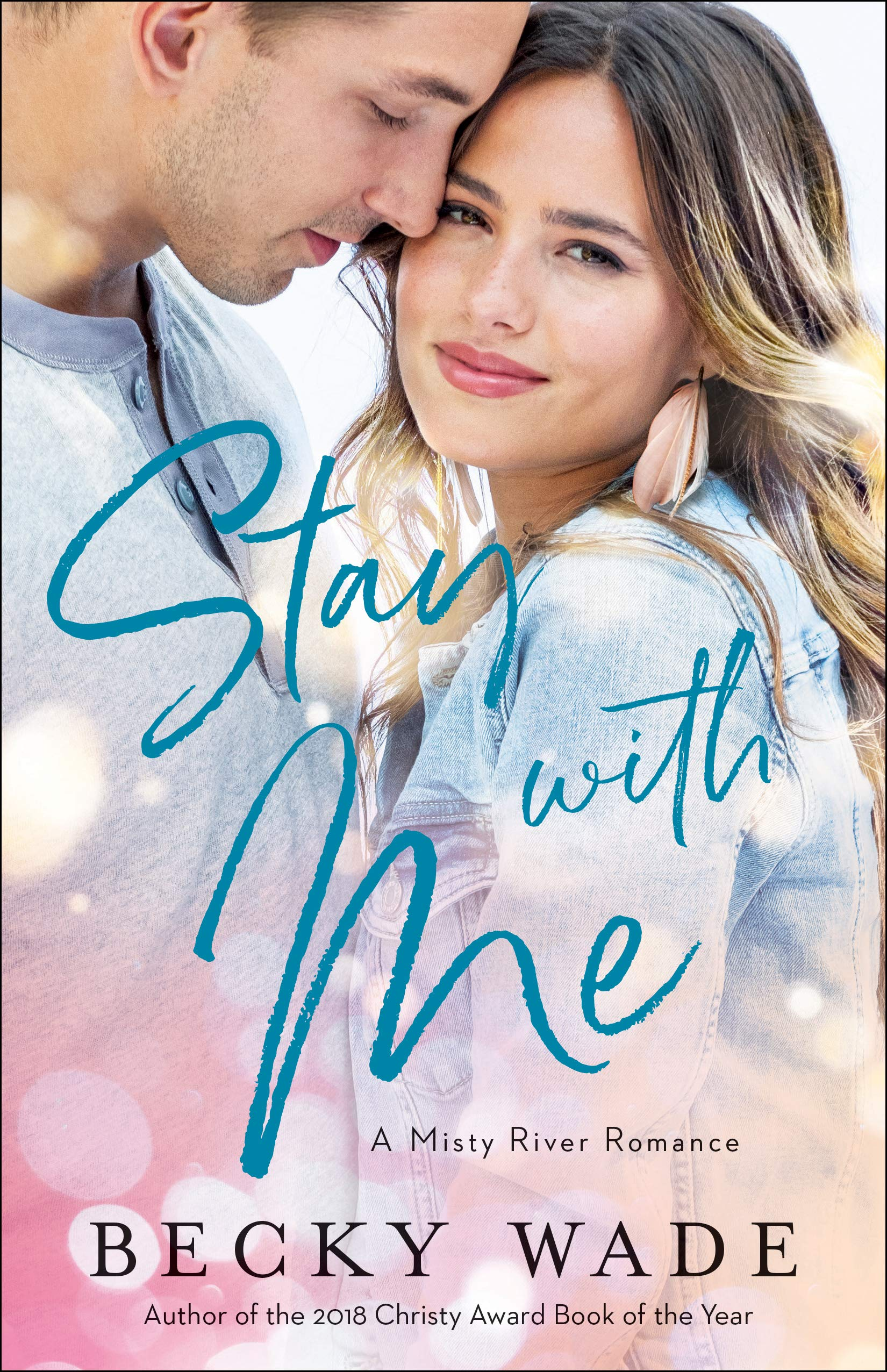 Stay with Me (Misty River Romance, A): Wade, Becky: 9780764235603 ...