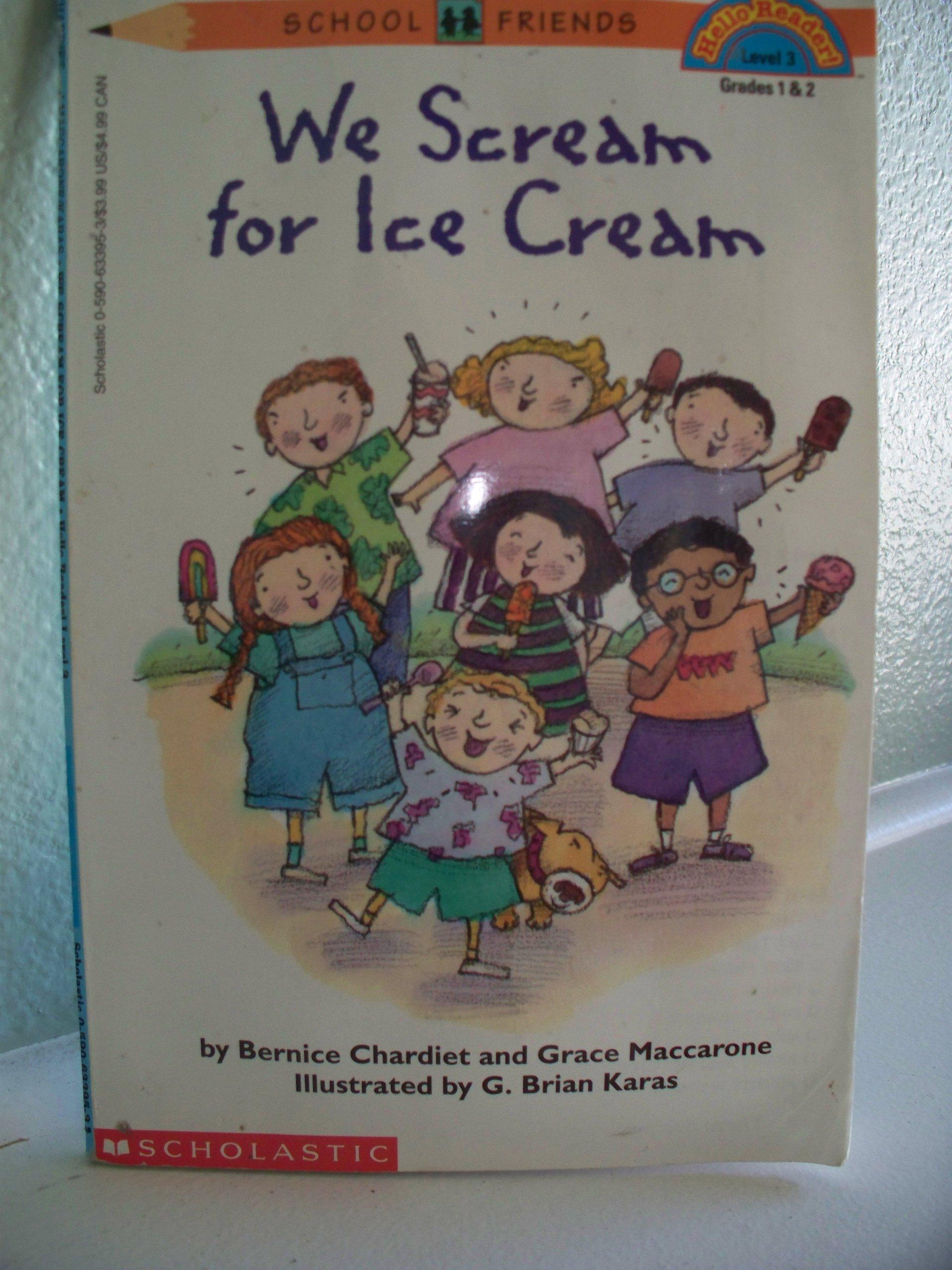We Scream For Ice Cream School Friends Chardiet Bernice Maccarone Grace Karas G Brian 9780590633956 Amazon Com Books