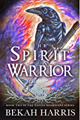 The Spirit Warrior: Native Guardians Book 2 Kindle Edition