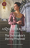 The Debutante's Daring Proposal (Regency Bachelors Book 3)