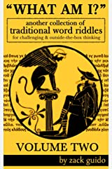 What Am I? - A Collection Of Traditional Word Riddles - VOLUME TWO Kindle Edition