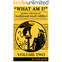 What Am I? - A Collection Of Traditional Word Riddles - VOLUME TWO
