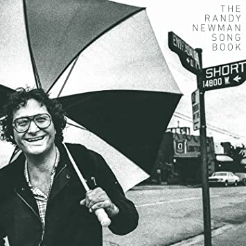 Randy Newmans Unique Defense Of >> The Randy Newman Songbook