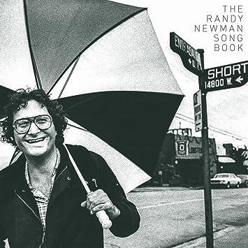 Randy Newmans Unique Defense Of >> Randy Newman The Randy Newman Songbook 3cd Amazon Com Music