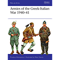 Armies of the Greek-Italian War 1940–41 (Men-at-Arms Book 514)