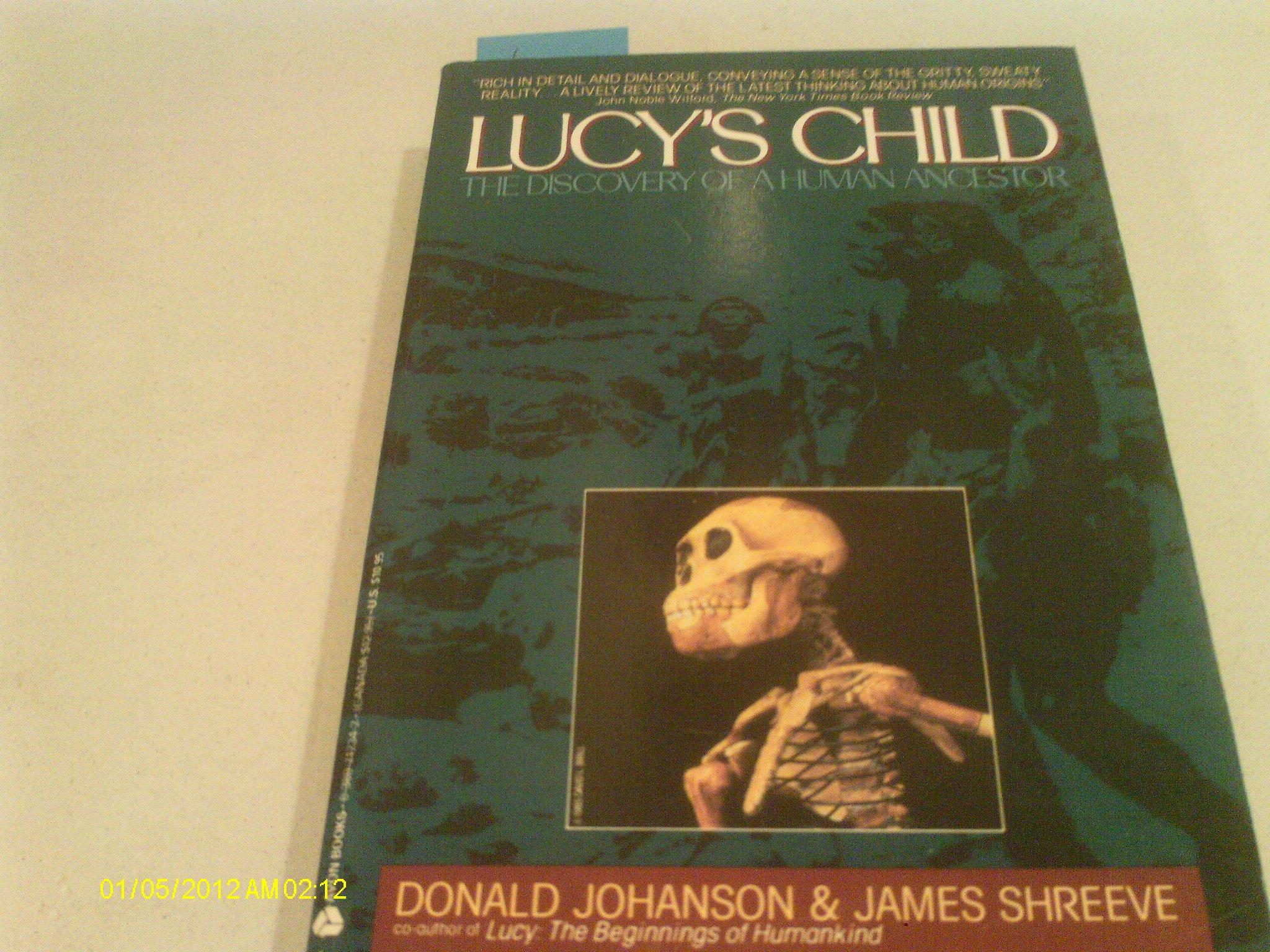 Lucy's Child: The Discovery of a Human Ancestor: Donald Johanson, James  Shreeve: 9780380712342: Amazon.com: Books