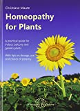 Homeopathy for Plants - A practical guide for indoor, balcony and garden plants with tips on dosage, use and choice of potency