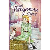 Pollyanna Crece (Clásicos juveniles)