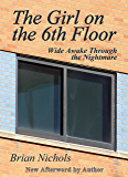 The Girl on the 6th Floor: Wide Awake Through the Nightmare