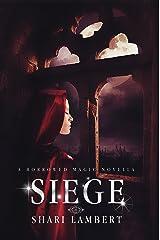 Siege: A Borrowed Magic Novella Kindle Edition