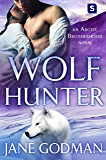 Wolf Hunter: A Shifter Romance (Arctic Brotherhood, Book 5)