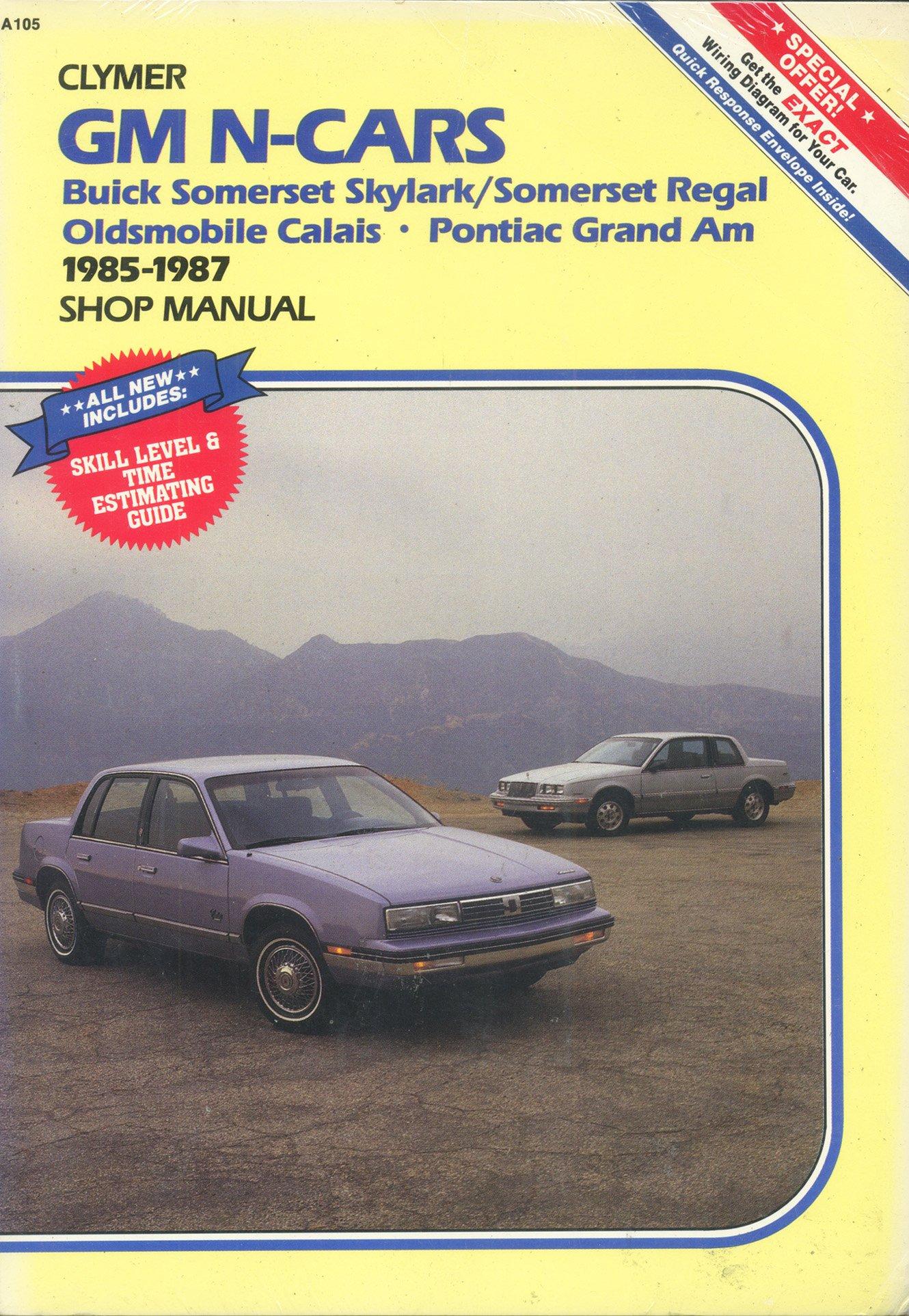 Gm N Cars Buick Somerset Skylark Regal Oldsmobile Calais 1991 Wiring Diagram Pontiac Grand Am 1985 1987 Shop Manual Kalton C Lahue 9780892874514