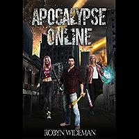 APOCALYPSE ONLINE: An Apocalyptic Litrpg Adventure