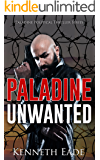 Political Thriller: Unwanted, an American Assassin Story: an assassination, vigilante justice and terrorism thrillers (Paladine Political Thriller Series Book 4)