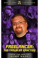 Freelancer: The Traveler Sanction (From the Pen of Bobby Nash Book 1)