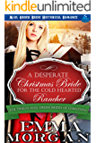 A Desperate Christmas Bride for the Cold Hearted Rancher: Mail Order Bride Historical Romance (The Twelve Mail Order…