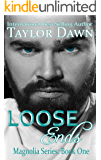 Loose Ends (Magnolia Series Book 1)