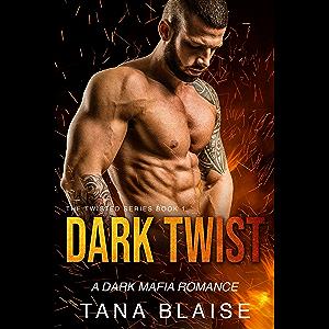 Dark Twist: A Dark Mafia Romance (Twisted Series Book 1)
