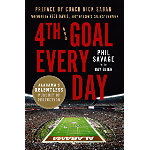 4th and Goal Every Day: Alabama's Relentless Pursuit of Perfection