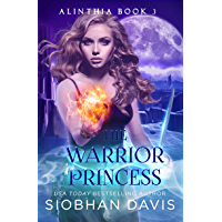 The Warrior Princess: A Reverse Harem Paranormal Romance (Alinthia Book 3) (English Edition)
